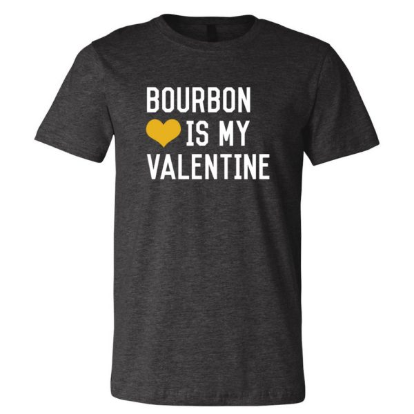 S/S Bourbon is My Valentine Te